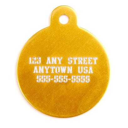 Pet Tags Presents Large Gold Circle Personalized Pet Tag Circle-1.25'x1.25'. High Quality Gold Circle Metallic Tag that can be Used for Id or for Fun. It has 3 Lines Available for Engraving - your Name, your Pet's Name, Address and/or Phone Number. Measures 1.5'' High X 1.25'' Wide. A Must for any Pet Owner. [13295]