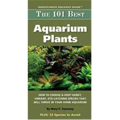 Nylabone Presents Tfh 101 Best Aquarium Plants. Offers a Durable and Easy-to-Use Resource for Encouraging Success with Planted Aquariums Makes Aquascaping and Keeping Healthy Aquatic Plants Simple by Providing Clear Expert Advice and Recommendations that Greatly Improve the Hobbyist's Chances of Success Presents 101 Full-Page Species Accounts of Plants that are not only Appealing in Appearance but can Thrive in Aquarium Tanks. Also Included are 33 Species to Avoid-Plants that are not Compatible with Home Aquariums Ir that Tend Ti Perish in the Hands of Inexperienced Aquarists [28352]