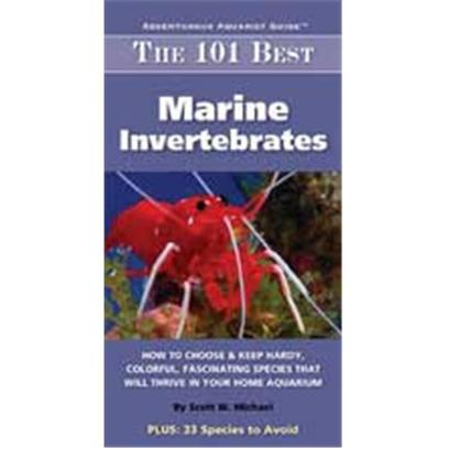 Nylabone Presents Tfh 101 Best Marine Invertebrates. By Scott W. Michael 101 Full-Page Species Accounts of Invertebrates that not only have High Survival Rates in Captivity but also are Appealing in Appearance and Behave Well in a Community Tank also Included are 33 Species to Avoid--Creatures that Most Commonly Wreak Havoc in Home Aquariums because of their Size or Aggressiveness, or that Tend to Perish in the Hands of Experienced Aquarists a Terrific Tool for any Reatil Store Owner, Livestock Seller, or Hobbyist Wanting to Make Informed Choices Among the Proliferating Selection of Available Marine Invertebrates [28353]