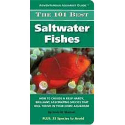 Nylabone Presents Tfh Adventurous Aquarist Guide 101 Best Saltwater Fish Guide. Suitable for Both New and Intermediate Hobbyists, the Book is Organized for Instant Look-Up, with Color Coding to Highlight Species that will Fit into Aquarium Systems of Different Sizes Along with Full-Color Identifying Photos for Each Fish. Written by Scott W. Michael Softcover 192 Pages [28354]