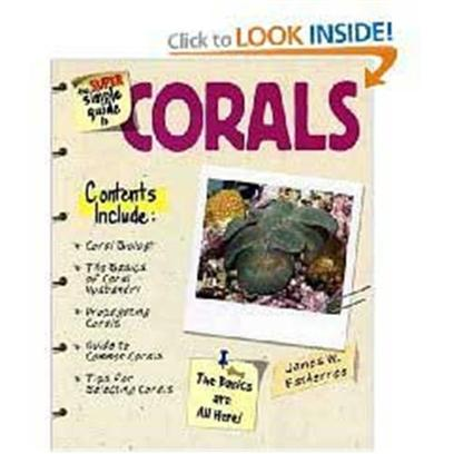Nylabone Presents Tfh Super Simple Guide to Corals. ' is Written for 'Reefers' who are just Getting their Feet Wet in this Wonderful and Fascinating Hobby. Make no Mistake About it, this Book may be ' [28383]